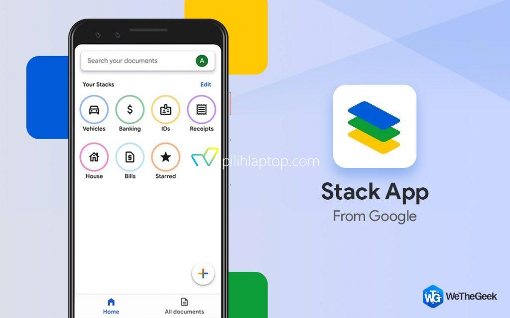 Stack, Aplikasi Pemindai Dokumen Terbaru dari Google